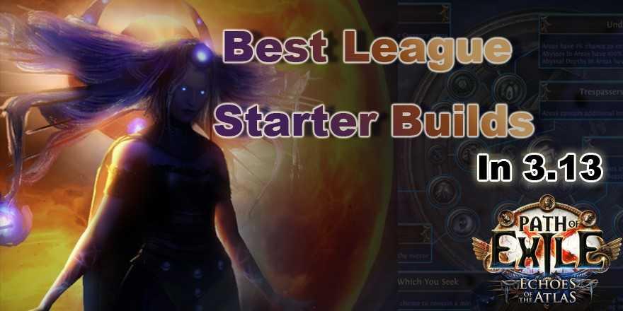 Best League Starter Builds